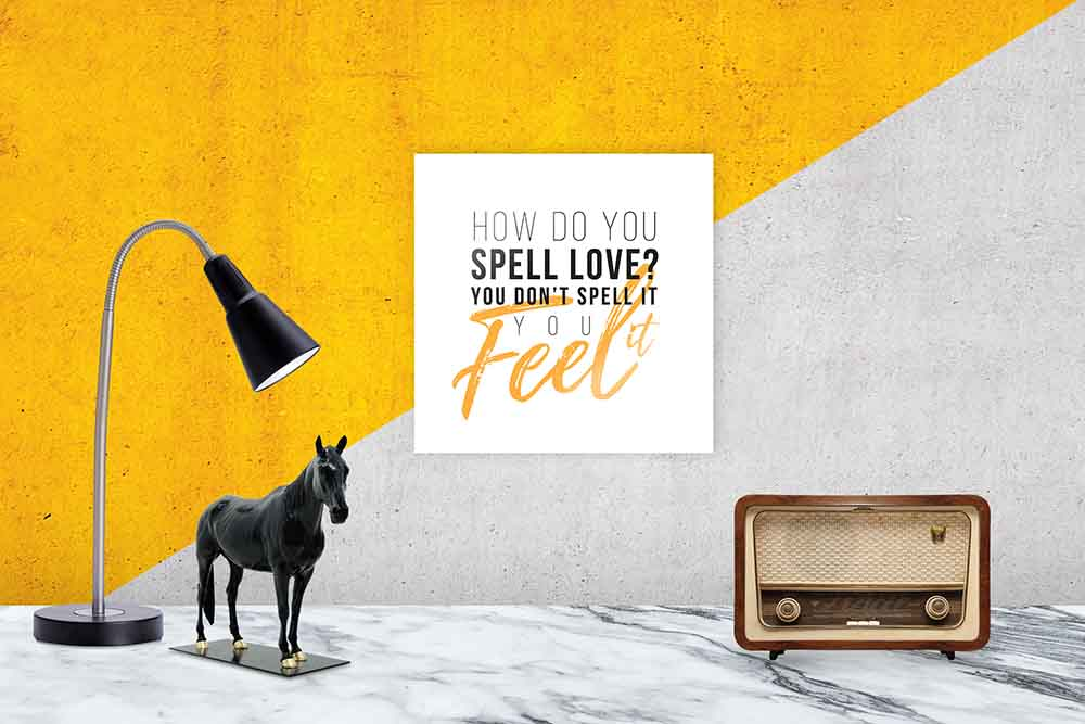 How do you spell 'love'? You don't spell it…you feel it